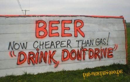 Die besten 100 Bilder in der Kategorie graffiti: Beer Now cheaper than gas! Drink, don't drive
