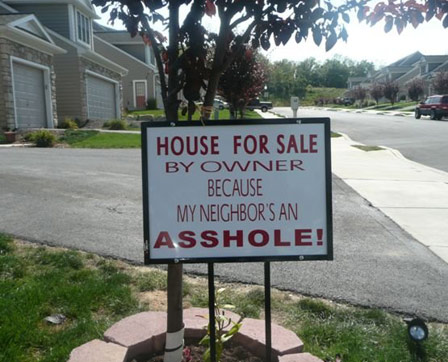 House for sale by owner because my neighbor's an asshole