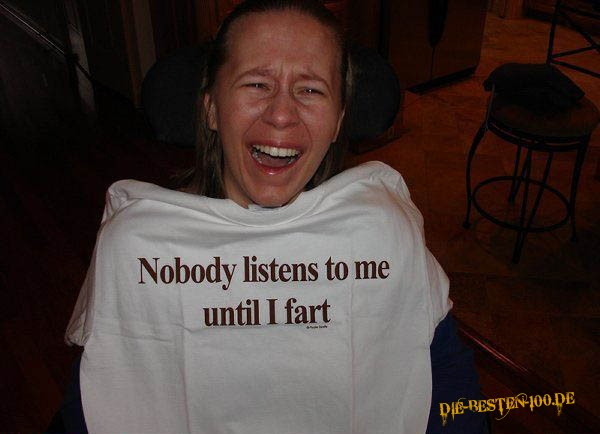 Nobody listens to me  until i fart