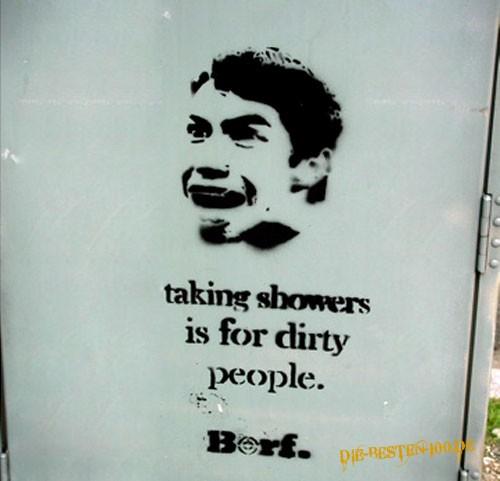 Die besten 100 Bilder in der Kategorie graffiti: Taking shower is for dirty people.