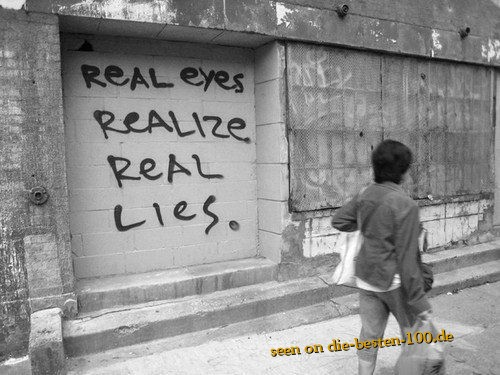 Die besten 100 Bilder in der Kategorie graffiti: Real Eyes realize real lies