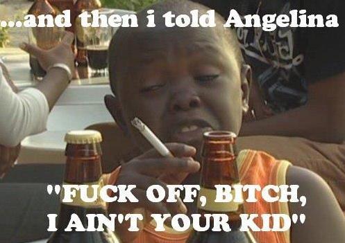 Die besten 100 Bilder in der Kategorie kinder: Fuck Off, Bitch, I Aint Your Kid