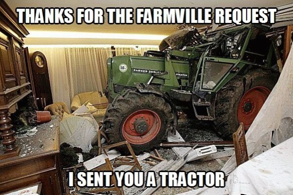 Thanks for the Farmville Request - I sent you a Tractor