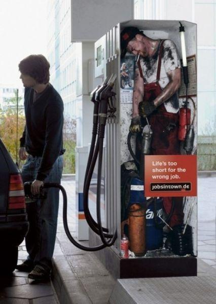 Die besten 100 Bilder in der Kategorie werbung: Life is too short for the wrong job - Zapfsäulen Benzin ausschenker