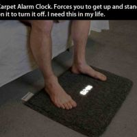 Carpet Alarm Clock. Forces you to get up and stand on it to turn it off.